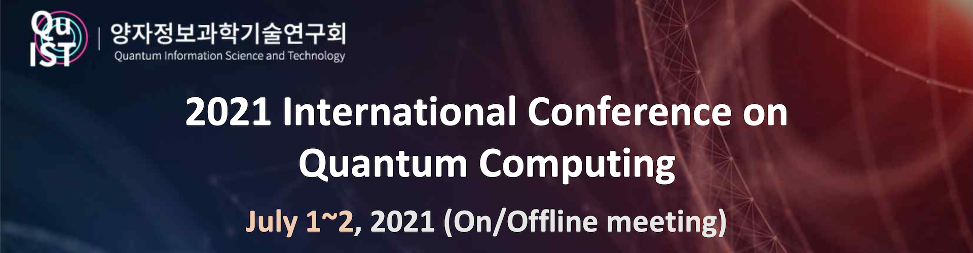 2021 International Conference on Quantum Computing July 1~2, 2021(On/Online meeting)